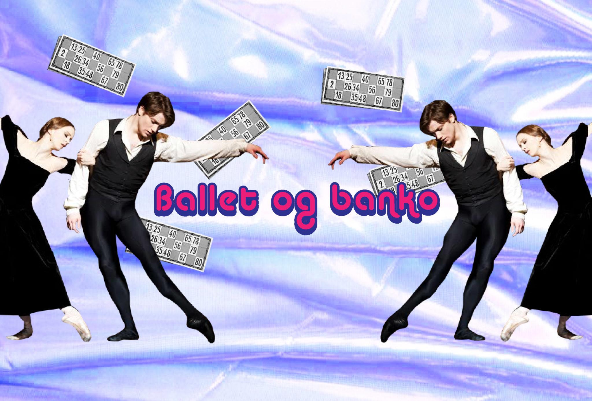 Ballet & Banko i Absalon